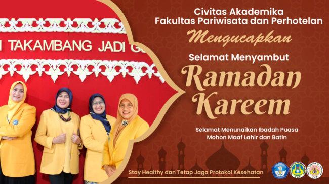 Civitas Akademika Fakultas Pariwisata dan Perhotelan. Mengucapkan Selamat Menyambut Ramadan Kareem